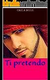Ti pretendo (Italian Edition)
