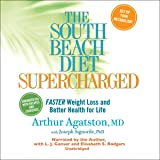 The South Beach Diet Supercharged: Faster Weight