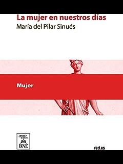 La mujer en nuestros dias (Spanish Edition)
