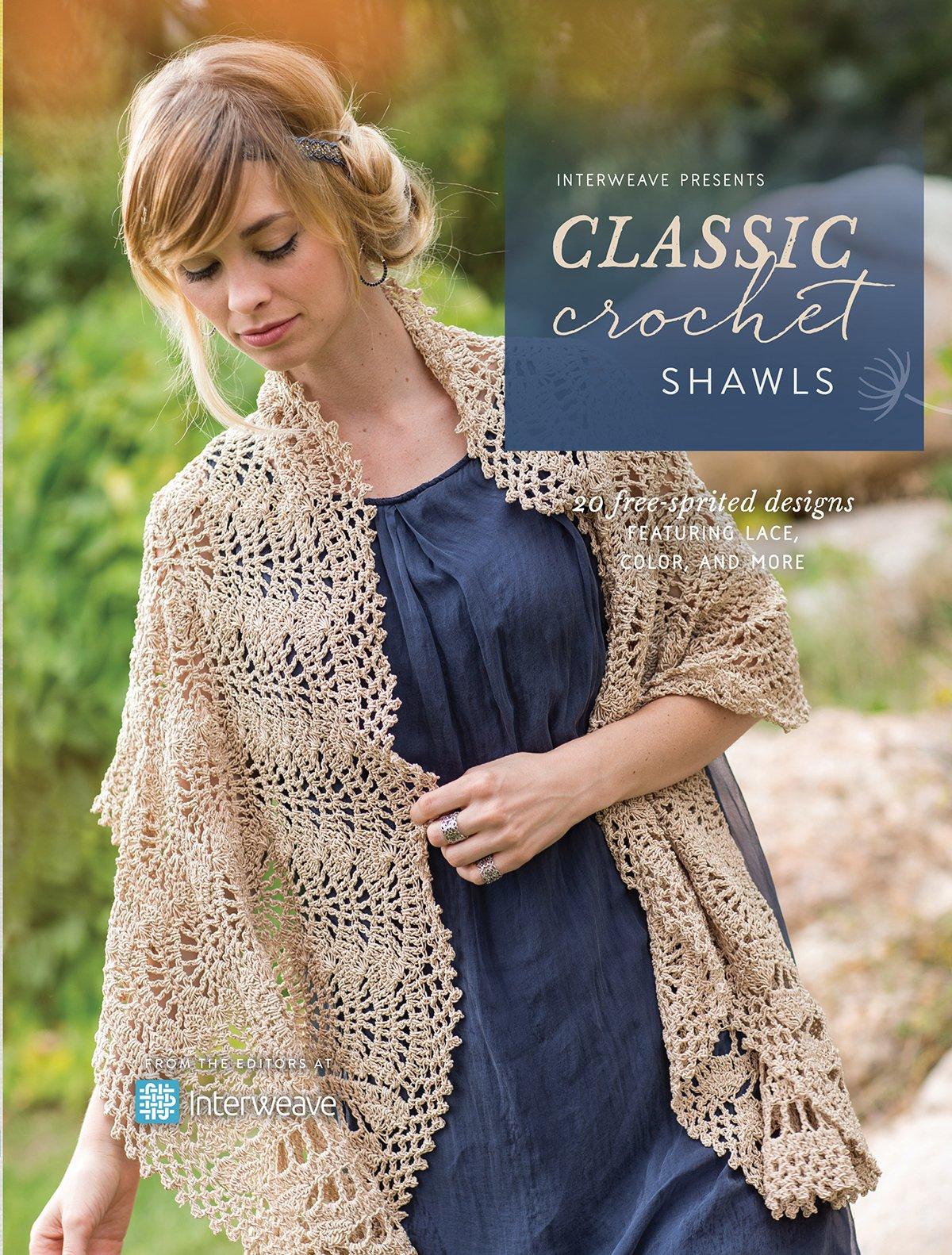 Interweave Presents Classic Crochet Shawls 20 Free Spirited Designs