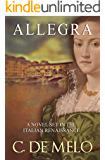 Allegra: A Novel Set in Italian Renaissance