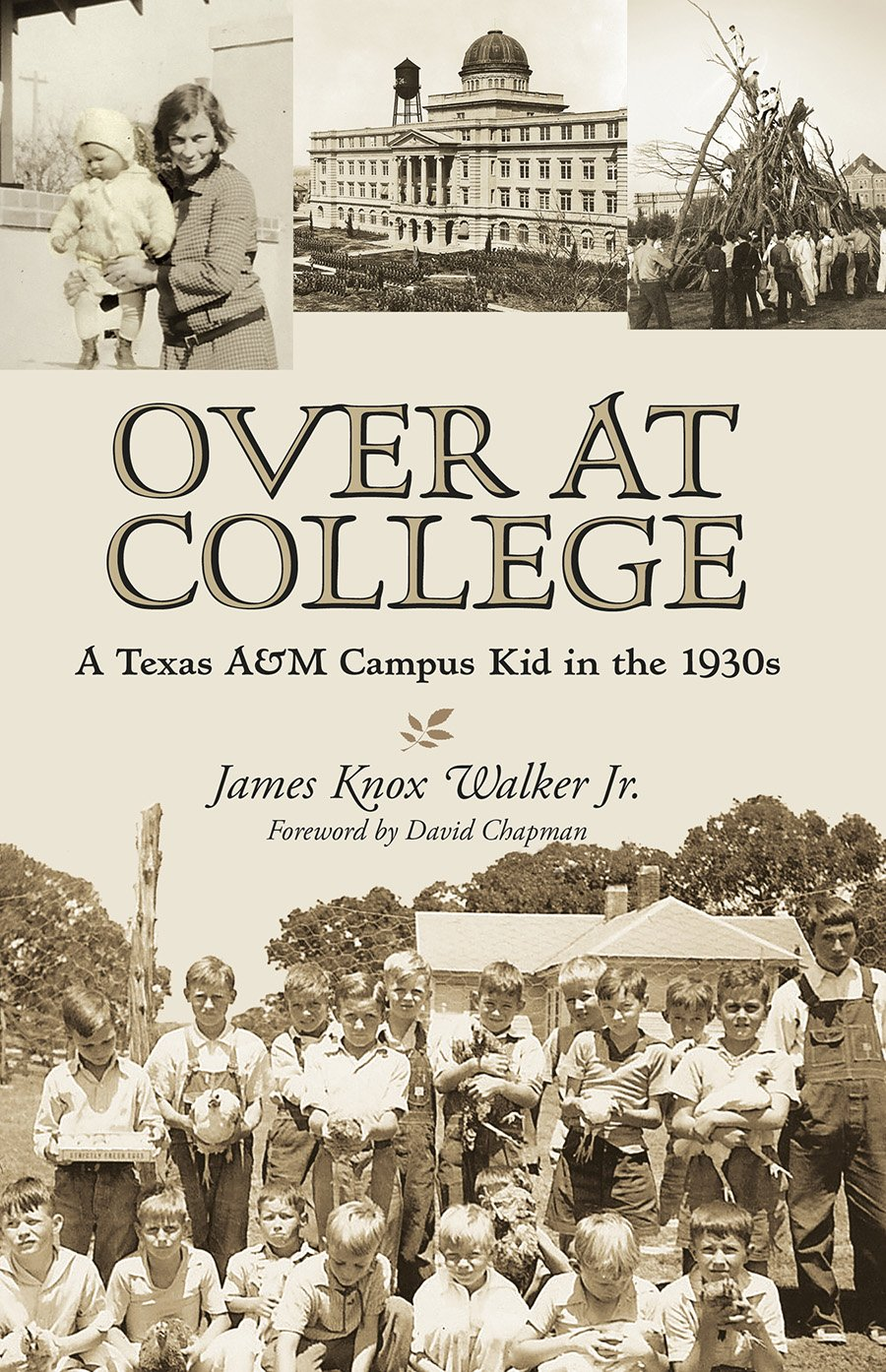 Read Online Over at College: A Texas A&M Campus Kid in the 1930s (Centennial Series of the Association of Former Students, Texas A&M University) PDF