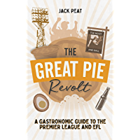 The Great Pie Revolt: A Gastronomic Guide to the Premier League and EFL