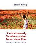 Vierundzwanzig Stunden aus dem Leben einer Frau: Vollständige und überarbeitete Ausgabe
