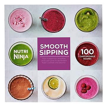 Nutri Ninja suave Sipping 100 recetas libro de cocina para Personal Blender cb492 W: Amazon.es