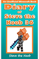 Diary of Steve the Noob 36 (An Unofficial Minecraft Book) (Diary of Steve the Noob Collection) Kindle Edition