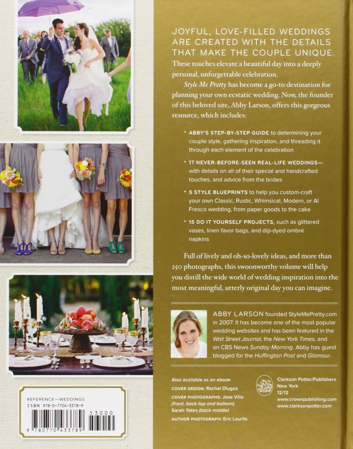 Style me pretty weddings inspiration and ideas for an unforgettable style me pretty weddings inspiration and ideas for an unforgettable celebration abby larson 9780770433789 amazon books fandeluxe Choice Image