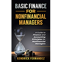 Finance for Nonfinancial Managers: A Guide to Finance and Accounting Principles for Nonfinancial Managers