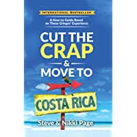 Cut the Crap & Move to Costa Rica: A How-to Guide Based on These Gringos' Experience...