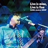 Live is mine,Live is fine [DVD]