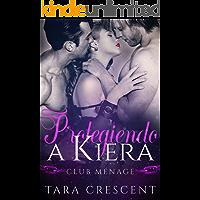 Protegiendo a Kiera: Un Romance con Trío HMH (La Serie Club Ménage nº 3)