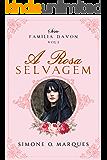 A rosa selvagem (Família Davon Livro 2)