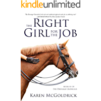 The Right Girl for the Job: Book III of The Dressage Chronicles