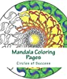 Mantra Mandalas Coloring Pages: Circles of Success (Volume 3)