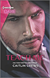 Teach Me: A Sexy Billionaire Romance (Filthy Rich Billionaires Book 1)