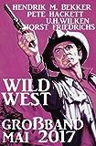 Wildwest Großband Mai 2017: Cassiopeiapress Western Sammelband