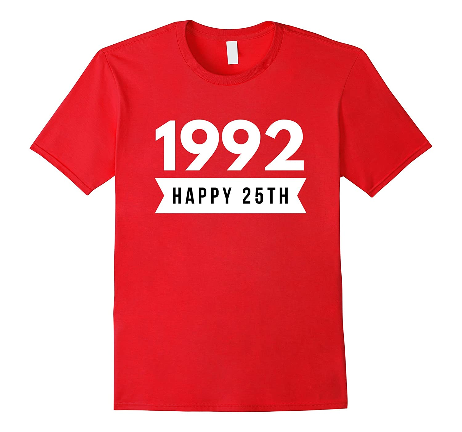 1992 Happy 25th Birthday Party Celebration Gift T-Shirt-Art