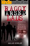 Raggy Arsed Lads