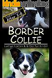Border Collie: Lustige Fakten & Bilder für Kinder, Leseanfänger Alter 3-8