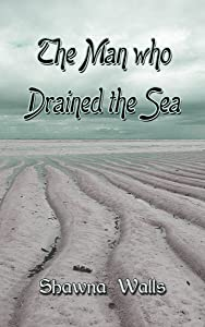 The Man Who Drained the Sea