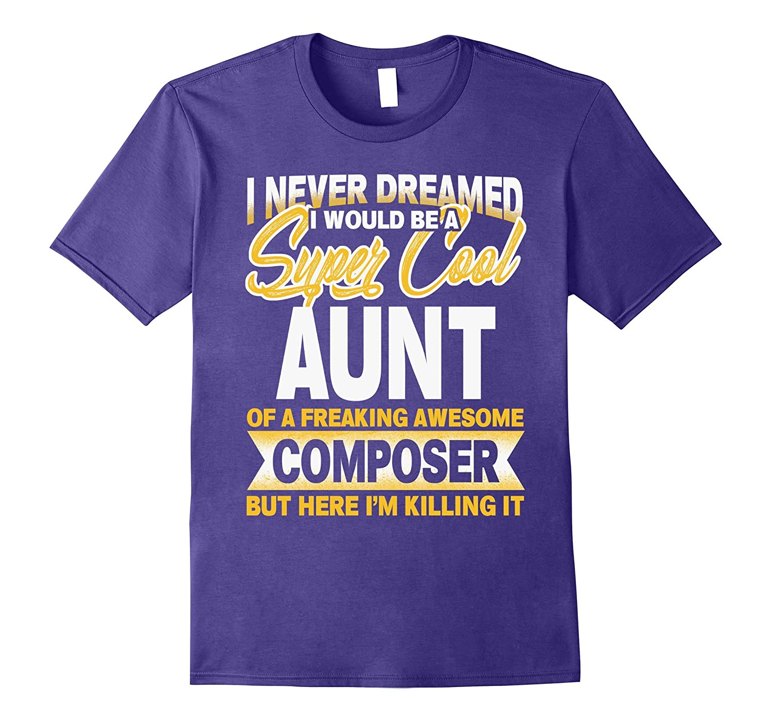 im a super cool aunt of an awesome Composer t-shirt-TJ