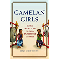 Gamelan Girls: Gender, Childhood, and Politics in Balinese Music Ensembles (New Perspectives on Gender in Music) book cover