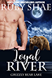 Loyal River (Grizzly Bear Lake Book 3)