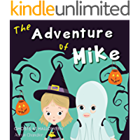 The Adventure of Mike : Ghosts at Halloween: Inspriration Stories for Raising Generous Kids (Bedtime Inspirational… book cover