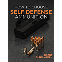 How To Choose Self Defense Ammunition (Cunningham Grant)