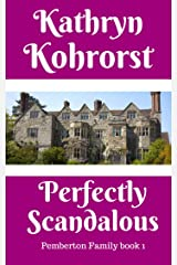 Perfectly Scandalous (Pemberton Family  Book 1) Kindle Edition