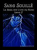 Sang Souillé: Les Liens du Sang-Livre 7