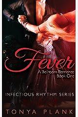 Fever: A Ballroom Romance, Book One Kindle Edition