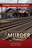 THE MAIN LINE IS MURDER (A Ginger Barnes Cozy Mystery Book 1)