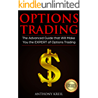 Options Trading: The #1 Advanced Guide that Will Make You the EXPERT of Options Trading