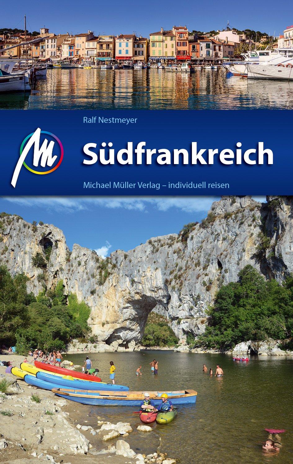 Südfrankreich Reiseführer Michael Müller Verlag: Reiseführer mit vielen praktischen Tipps.