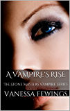 A Vampire's Rise  (Stone Masters Vampire series Book 1)