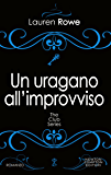 Un uragano all'improvviso (The Club Series Vol. 7)