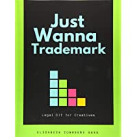 Just Wanna Trademark: Legal DIY for Creatives
