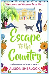 Escape to the Country: A perfect feel-good read to escape
