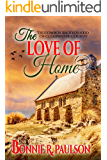 The Love of Home: A sweet western cowboy (The Cowboy Brotherhood of Clearwater County Book 6)