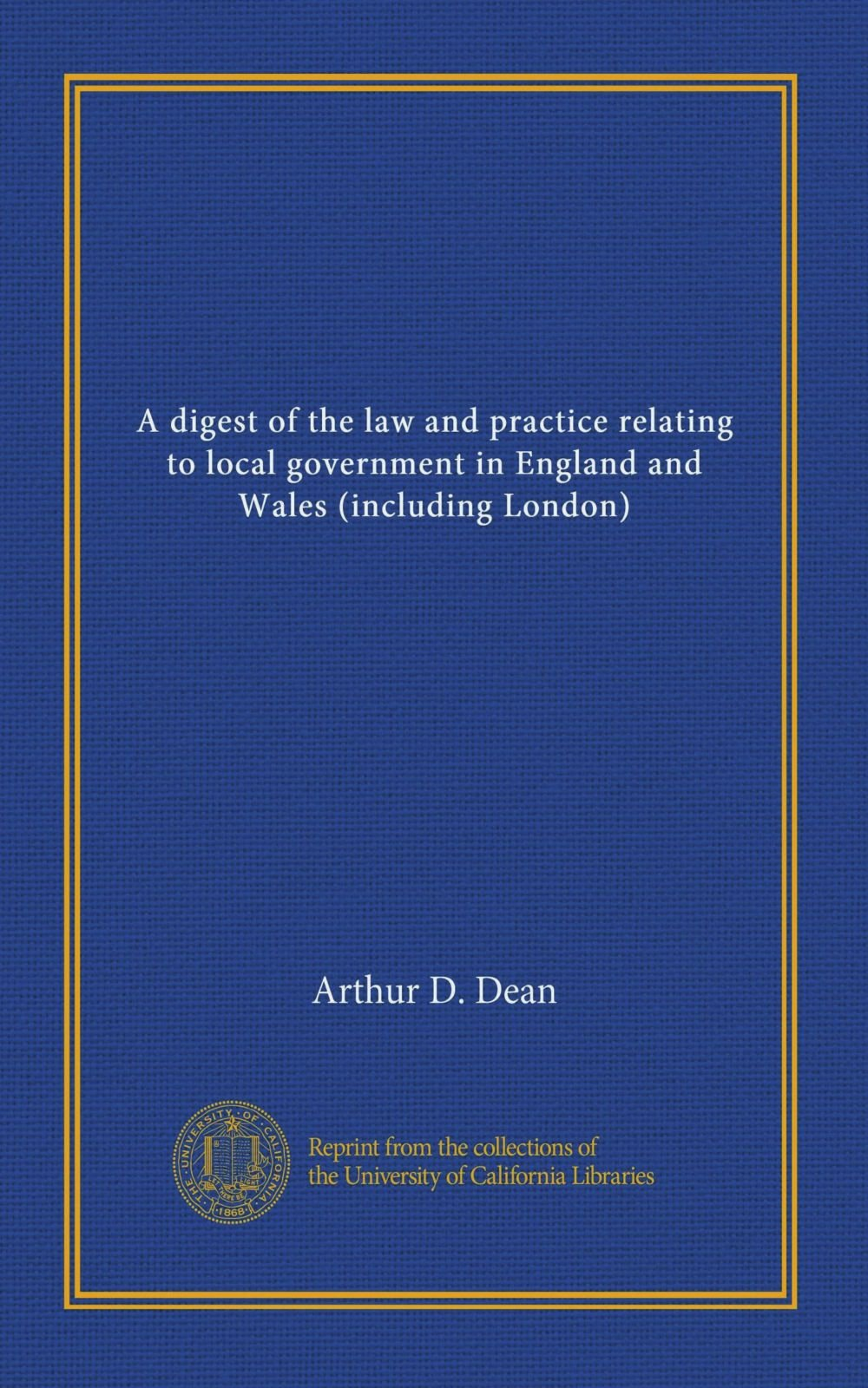 A digest of the law and practice relating to local government in England and Wales (including London) PDF