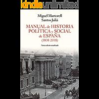 Manual de Historia Política y Social de España (1808-2018) (ENSAYO Y BIOGRAFÍA)