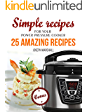 Simple recipes for your Power Pressure Cooker. 25 amazing recipes
