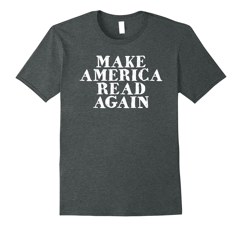 Make America Read Again Librarian Reading Book T Shirt