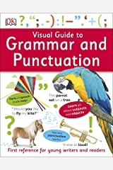 Visual Guide to Grammar and Punctuation: First Reference for Young Writers and Readers (Dk) Kindle Edition