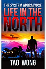 Life in the North: An Apocalyptic LitRPG (The System Apocalypse Book 1) Kindle Edition
