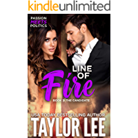 Line of Fire: Passion Meets Politics (The Candidate Book 3)
