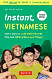 Instant Vietnamese: How to Express 1,000 Different Ideas with Just 100 Key Words and Phrases