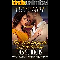 Die schwangere Scheinehefrau des Scheichs (Die neugierigen Schwestern des Scheichs 3) (German Edition)