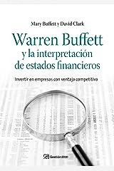 Warren Buffett y la interpretación de estados financieros: Invertir en empresas con ventaja competitiva (Spanish Edition) Kindle Edition